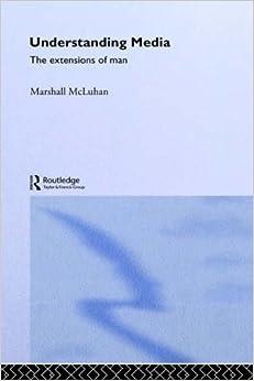 Understanding Media (Routledge Classics)