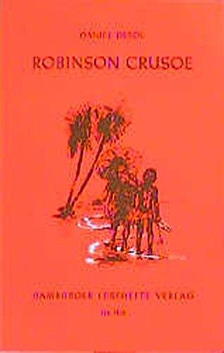 Robinson Crusoe: Für den Schulgebrauch gekürzter Abenteuerroman