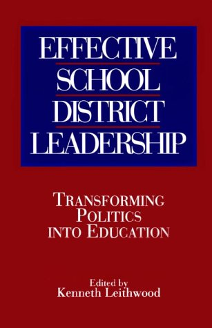 Effective School District Leadership: Transforming Politics into Education (SUNY series, Educational Leadership)