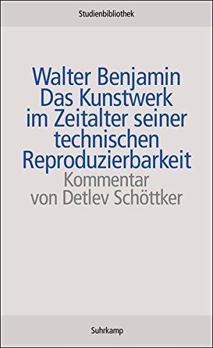 Das Kunstwerk im Zeitalter seiner technischen Reproduzierbarkeit: und weitere Dokumente (Suhrkamp Studienbibliothek)