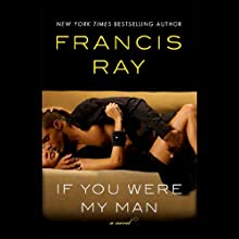 If You Were My Man Audiobook by Francis Ray Narrated by A. Savalas