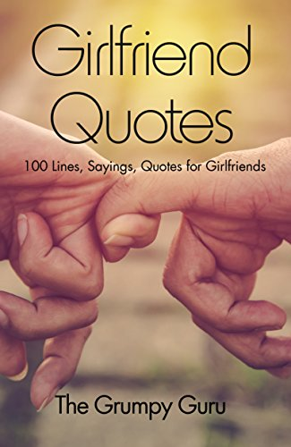 Girlfriend Quotes: 100 Lines, Sayings, Quotes for ...