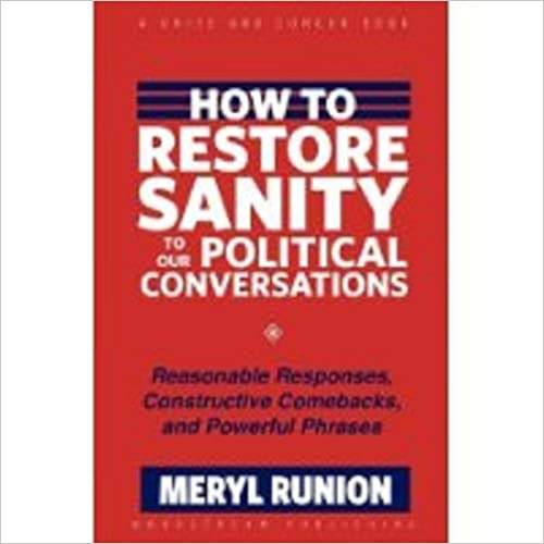 Ebook ita download gratuito How to Restore Sanity to Our Political Conversations B00452VH2E by Meryl Runion PDF