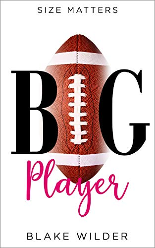 Big Player (a sexy sports romantic comedy) (Size Matters Book 3)