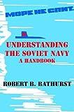 Understanding the Soviet Navy: A Handbook