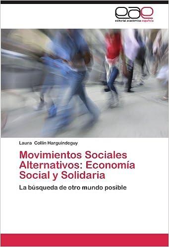 Movimientos Sociales Alternativos: Economía Social y Solidaria: La búsqueda de otro mundo posible (Spanish Edition) (Spanish)