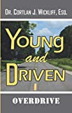 Young And Driven: Overdrive
