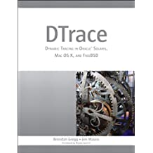 DTrace: Dynamic Tracing in Oracle Solaris, Mac OS X, and FreeBSD (Oracle Solaris Series)