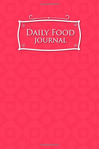 Download Daily Food Journal: Food Diary Ibs, Food Journal Symptoms, Weekly Food Journal, Space For Meals, Amounts, Calories, Body Weight, Exercise & Calories ... & Meds, Water, Pink Cover (Volume 30) pdf