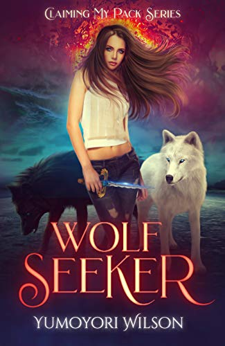 WOLF SEEKER (Claiming My Pack Series Book 2) by [Wilson, Yumoyori]