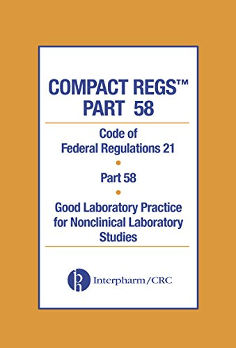 Compact Regs Part 58: CFR 21 Part 58 Good Laboratory Practice for Non-clinical Laboratory Studies 10 Pack, Second Edition (Good Laboratory Practice For Nonclinical Laboratory Studies)