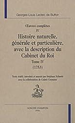 Oeuvres complètes, Tome 4 : Histoire naturelle, générale et particulière avec la description du Cabinet du Roi