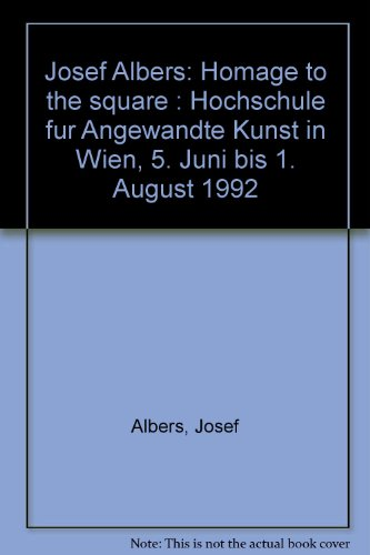Josef Albers: Homage to the square : Hochschule für Angewandte Kunst in Wien, 5. Juni bis 1. August 1992 (German Edition)