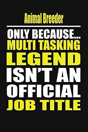 Animal Breeder Only Because Multi Tasking Legend Isn't An Official Job ()