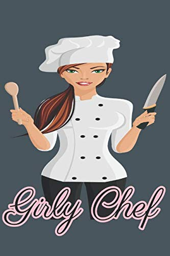 Girly Chef: blank notebook,  lined recipe book, kitchen notes. by lanette Miles