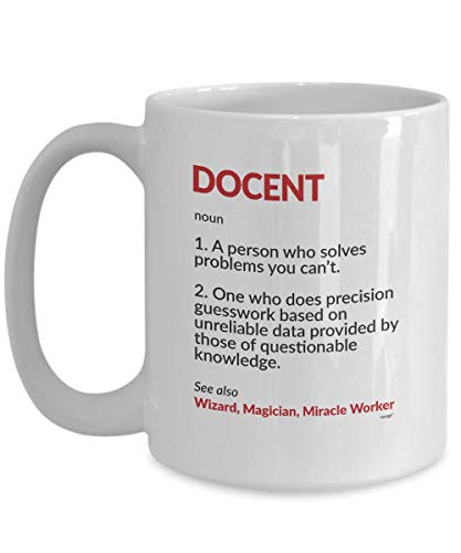 - Docent Coffee Mug - Funny Definition Noun Tea Cup Gift Ideas for Museum Zoo Art Gallery Tour Guide Associate Professor Teacher Lecturer Men Women on Christmas Birthday By Whizk MDF0927