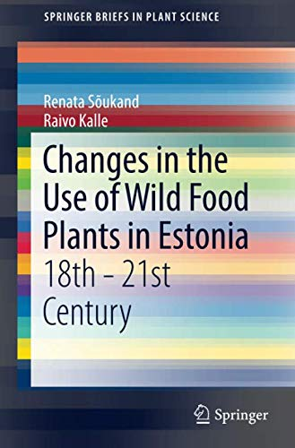 Changes in the Use of Wild Food Plants in Estonia: 18th - 21st Century (SpringerBriefs in Plant Science)
