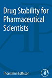 Drug Stability for Pharmaceutical Scientists