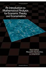 An Introduction to Mathematical Analysis for Economic Theory and Econometrics Hardcover