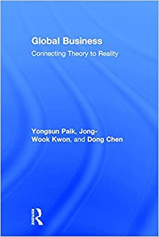 Global Business: Connecting Theory to Reality