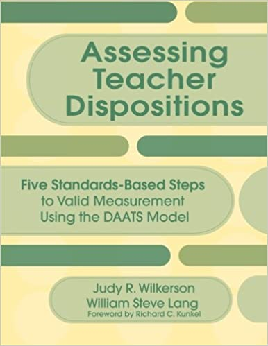 Assessing Teacher Dispositions: Five Standards-Based Steps to ...