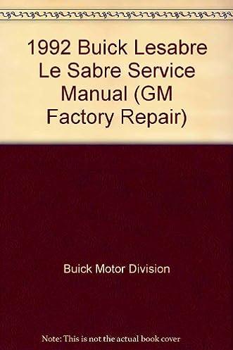 1992 buick lesabre le sabre service manual gm factory repair rh amazon com 1995 Buick LeSabre 1992 buick lesabre repair manual pdf