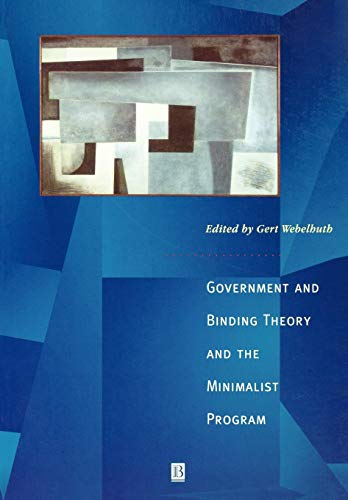 (Government and Binding Theory and the Minimalist Program: Principles and Parameters in Syntactic Theory )