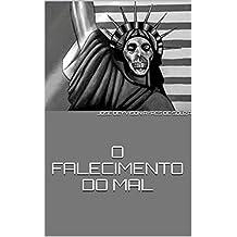 O FALECIMENTO DO MAL