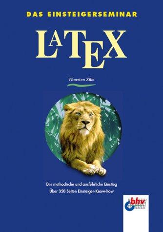 Das Einsteigerseminar LaTEX