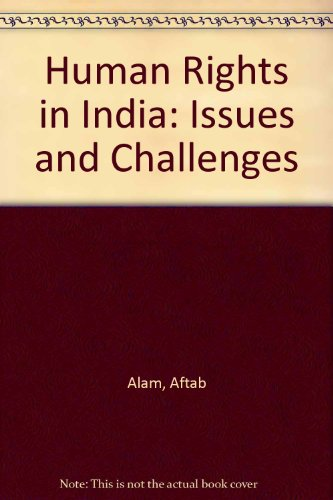 Human Rights in India: Issues and Challenges