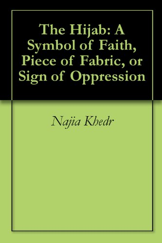 The Hijab A Symbol Of Faith Piece Of Fabric Or Sign Of Oppression