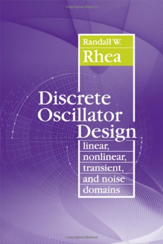 Discrete Oscillator Design: Linear, Nonlinear, Transient, and Noise Domains