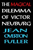 Front cover for the book The Magical Dilemma of Victor Neuburg by Jean Overton Fuller