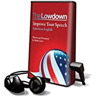 The Lowdown: Improve Your Speech: American English [With Headphones] (Playaway Adult Nonfiction)