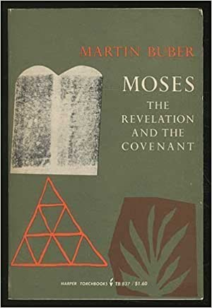 Book Moses: The Revelation and the Covenant (Torchbooks) by Martin Buber (1958-01-03)