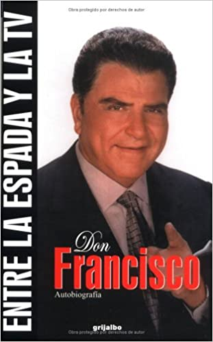 DON FRANCISCO ENTRE LA ESPADA Y LA TV