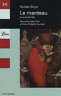 Le manteau : Suivi de Le nez par Gogol
