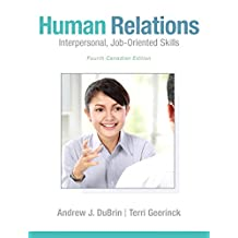 Human Relations: Interpersonal, Job-Oriented Skills, Fourth Canadian Edition (4th Edition)