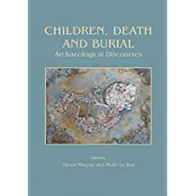 Children, Death and Burial: Archaeological Discourses