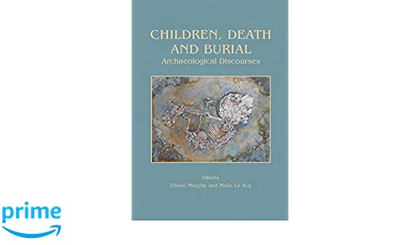 Children Death and Burial Archaeological Discourses
