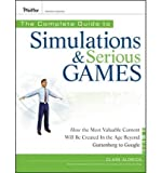 img - for The Complete Guide to Simulations and Serious Games: How the Most Valuable Content Will be Created in the Age Beyond Guttenberg to Google (Pfeiffer Essential Resources for Training and HR Professionals (Hardcover)) (Hardback) - Common book / textbook / text book