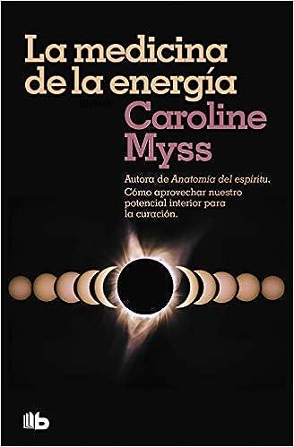La medicina de la energía (NO FICCIÓN): Amazon.es: Caroline ...