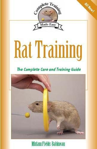 Rat Training: A Comprehensive Beginner's Guide (Complete Care Made Easy)