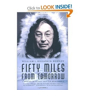 Read Online Fifty Miles from Tomorrow: a Memoir of Alaska and the Real People pdf epub