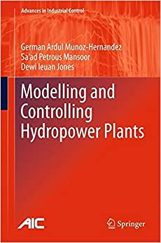 """""""""""WORK"""""""" Modelling And Controlling Hydropower Plants (Advances In Industrial Control). Project Cable around Updated operated claims offers sources"""