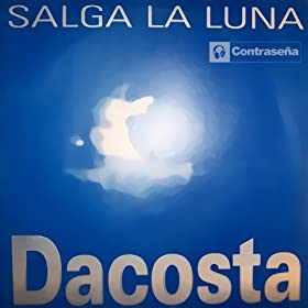Dacosta - Salga La Luna