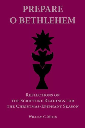 Prepare O Bethlehem: Reflections on the Scripture Readings for the Christmas-Epiphany Season ebook