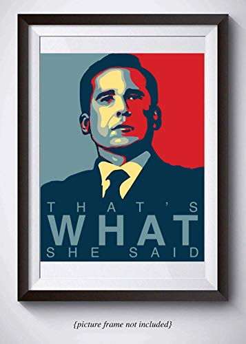Michael Scott Funny Quote Poster - That's What She Said - 11x14 Unframed Print - Hilarious Office Decor - Great Gift For Fans Of The Office TV Show ...