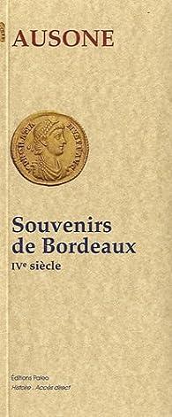 Souvenirs de Bordeaux par  Ausone