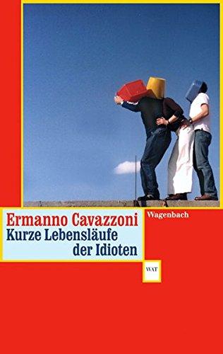 Kurze Lebensläufe der Idioten: Kalendergeschichten (WAT, Band 527)